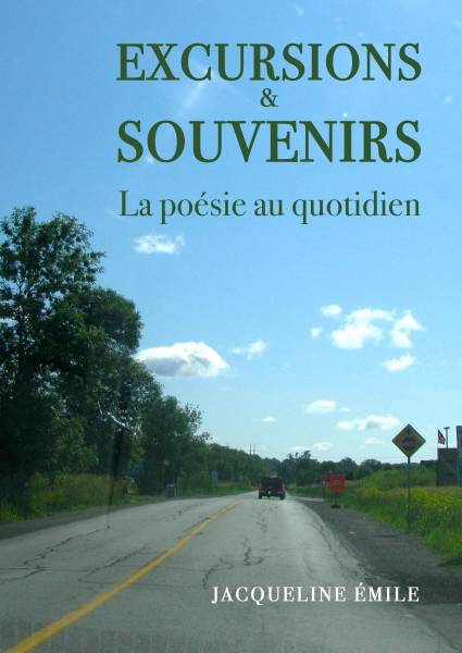 Jacqueline Emile - Excursions et souvenirs, la poésie au quotidien