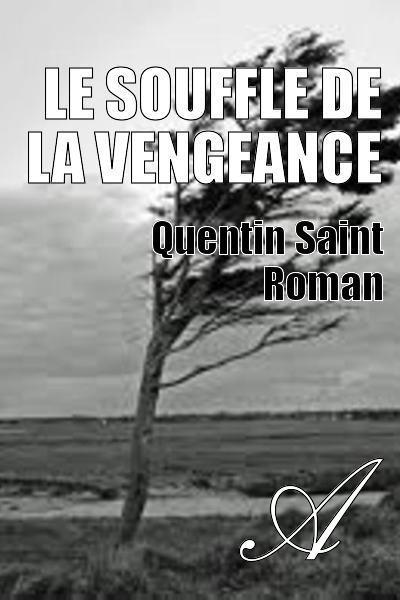 Quentin Saint Roman - Le souffle de la vengeance