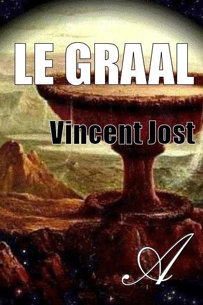 Vincent Jost - Le Graal
