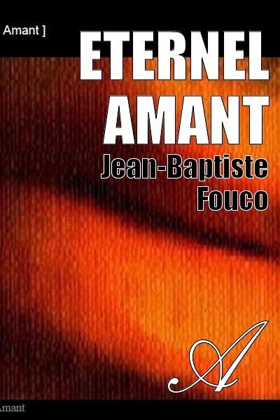 Jean-Baptiste Fouco - Eternel Amant