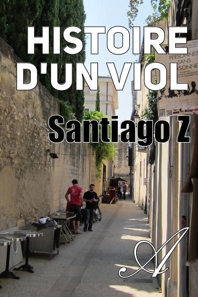 Santiago Z - Histoire d'un viol