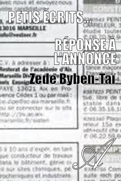 Zede Byben-Taï - Petis écrits...                                                         Réponse à l'annonce