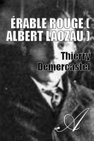 Thierry Demercastel - Érable rouge ( Albert Laozau )