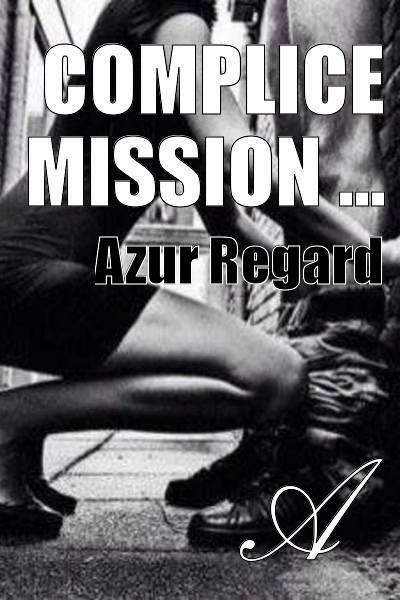 Azur Regard - Complice Mission ...