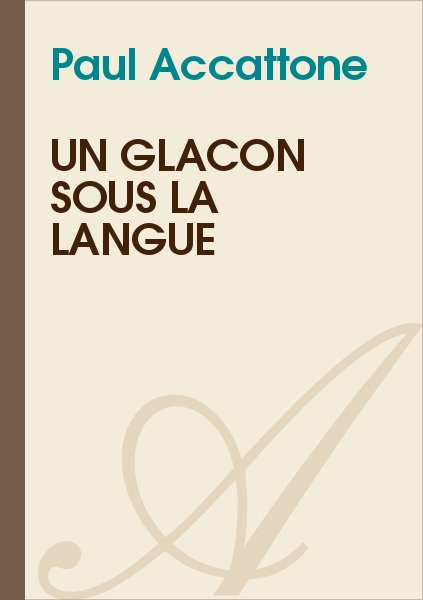 Paul Accattone - Un glaçon sous la langue