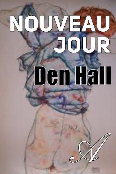 Den Hall - Nouveau jour