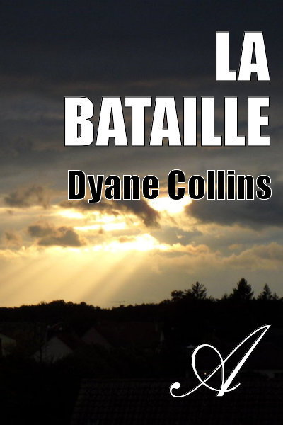 Dyane Collin's - La bataille