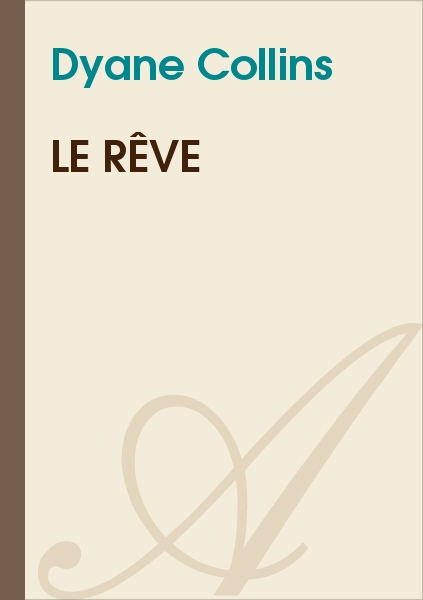 Dyane Collin's - Le Rêve