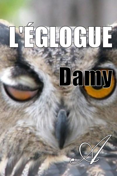 Damy T. - L'églogue