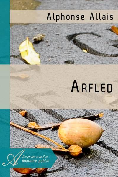 Alphonse Allais - Arfled