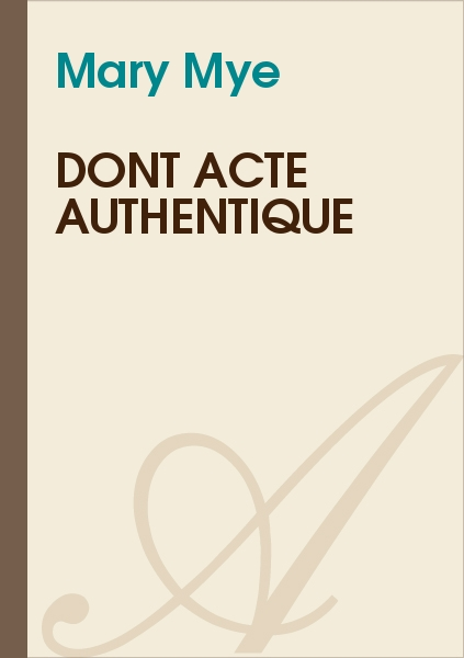 Mary Mye - Dont acte authentique