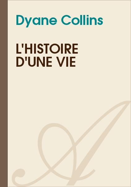 Dyane Collin's - L'histoire d'une vie