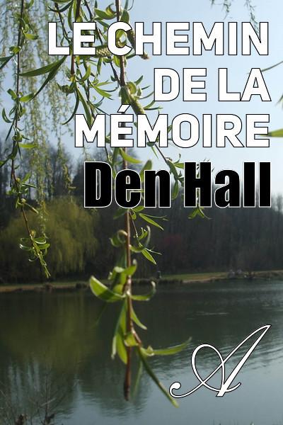 Den Hall - Le chemin de la mémoire