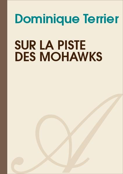 Jean Marcel - Sur la piste des Mohawks