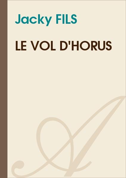 Jacky FILS - Le vol d'Horus