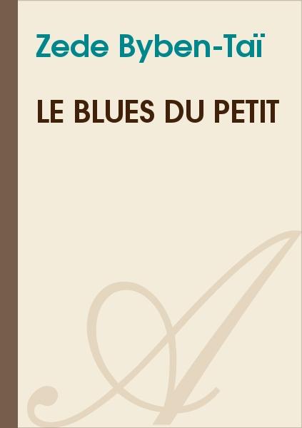Zede Byben-Taï - Le blues du petit