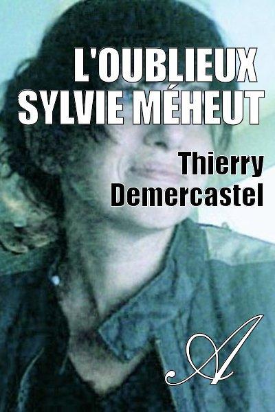 Thierry Demercastel - L'oublieux ( Sylvie Méheut )