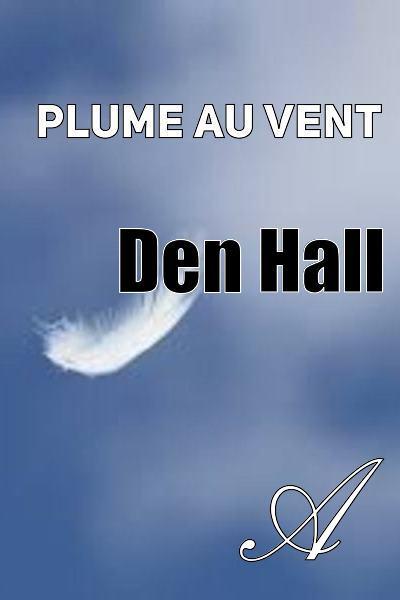 Den Hall - Plume au vent