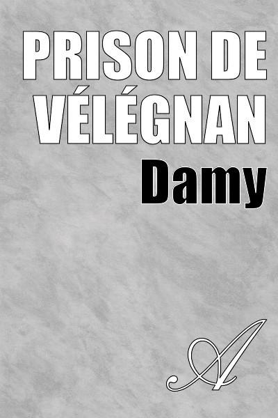 Damy T. - Prison de Vélégnan