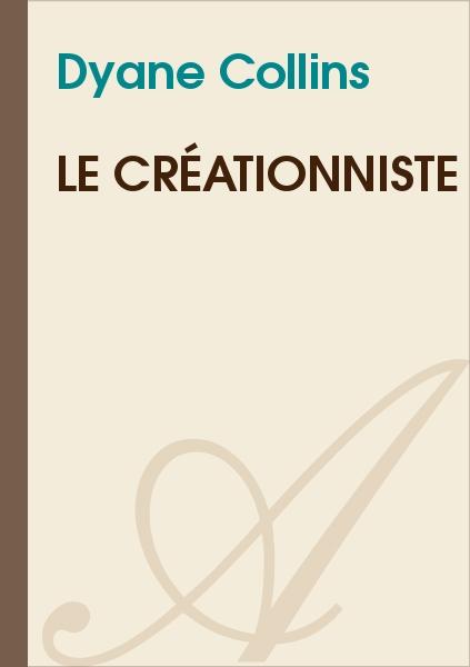 Dyane Collin's - Le Créationniste