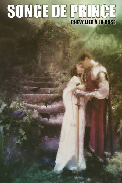 Chevalier à la Rose - Songe de prince
