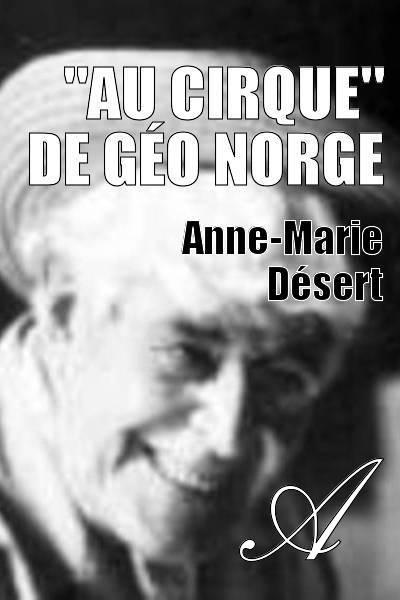 """Anne-Marie Désert - """"Au cirque"""" de Géo Norge"""