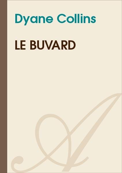 Dyane Collin's - Le Buvard