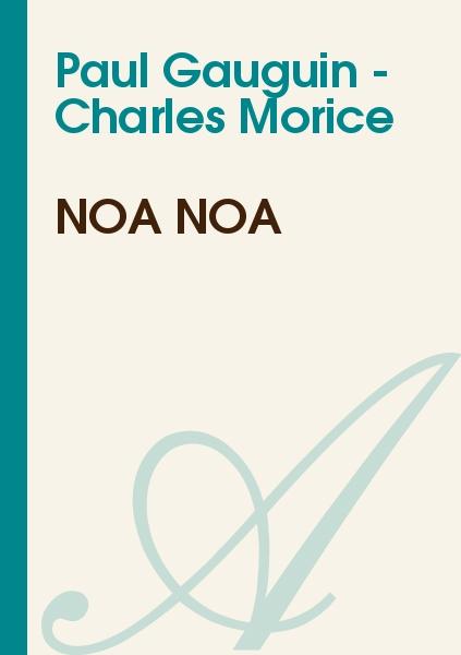 Paul Gauguin - Charles Morice - Noa Noa