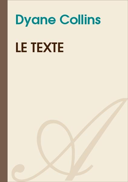 Dyane Collin's - Le texte