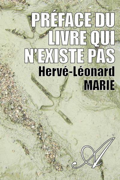 Hervé-Léonard MARIE - Préface du livre qui n'existe pas