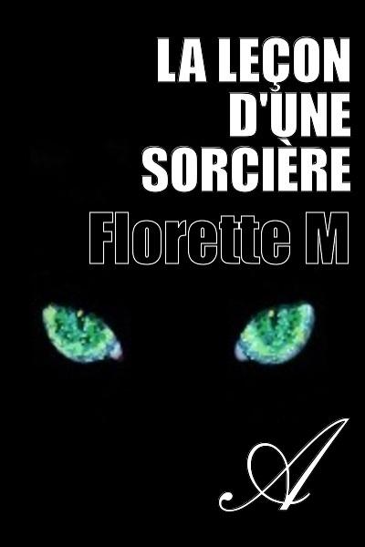 Florette M - La leçon d'une sorcière