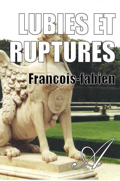 Francois-fabien - Lubies et ruptures