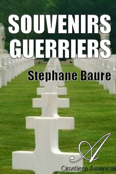 Stéphane Baure - Souvenirs guerriers
