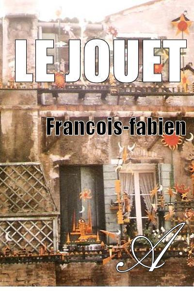 Francois-fabien - Le Jouet