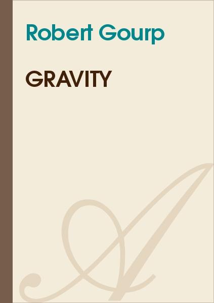 Robert Gourp - Gravity
