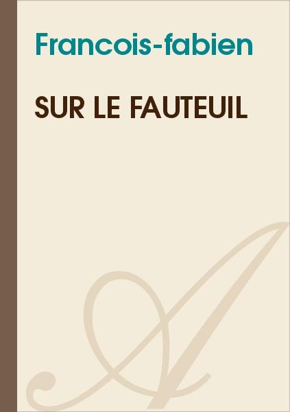 Francois-fabien - Sur le fauteuil