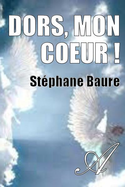 Stéphane Baure - Dors, mon coeur !