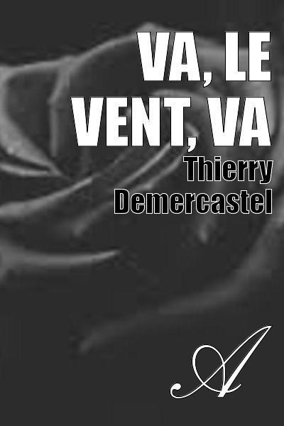 Thierry Demercastel - Va, le vent, va
