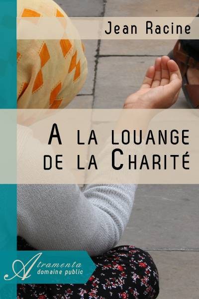 Jean Racine - A la louange de la Charité