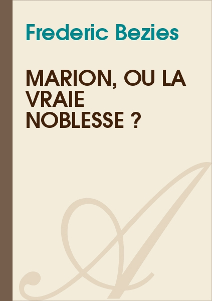 Frederic Bezies - Marion, ou la vraie noblesse ?