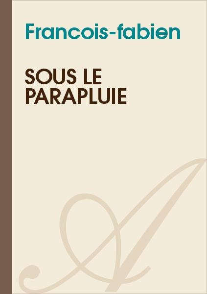 Francois-fabien - Sous le parapluie
