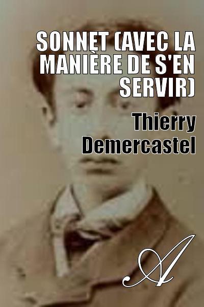 Thierry Demercastel - Sonnet (Avec la manière de s'en servir)