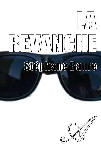 Stéphane Baure - La revanche