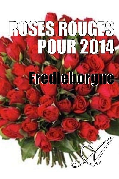 Fredleborgne - Roses rouges pour 2014