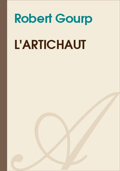 Robert Gourp - L'Artichaut