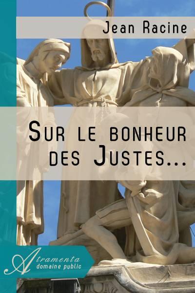 Jean Racine - Sur le bonheur des Justes...