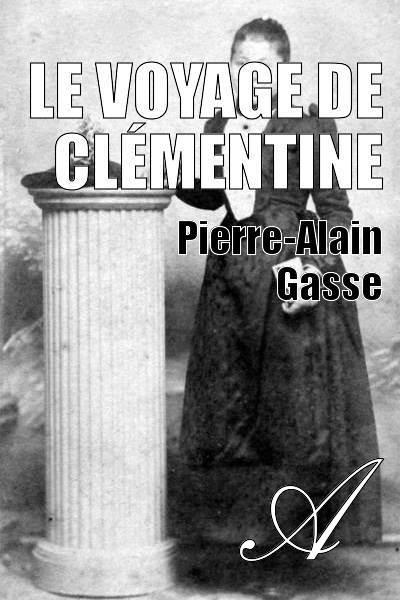 Pierre-Alain Gasse - Le Voyage de Clémentine