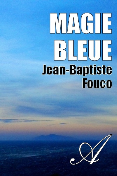 Jean-Baptiste Fouco - Magie bleue