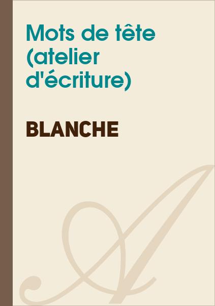 Atelier d'écriture Les Tourelles PAUILLAC - Blanche