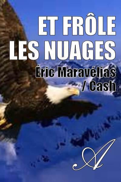 Éric Maravélias / Cash - Et frôle les nuages